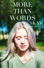 Mere end bare ord - SKAM˚ by mrs_takenbym