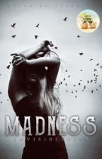Madness by Invisible5792