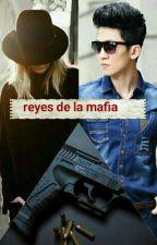 Reyes de la mafia by kenaracely0411