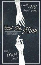 Trust me, Mine (DISCONTINUE) by Sixtyninez