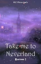 TAKE ME TO NEVERLAND by ILYMelancholia