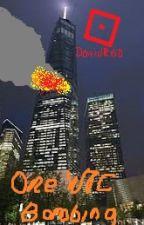 One World Trade Center Bombing by ROBLOXGamingDavid