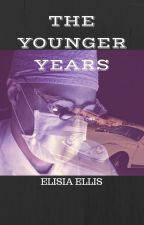 THE YOUNGER YEARS - BACKGROUND STORY TO GIRL IN THE MIST by ElisiaEllis
