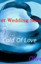 The Sercret Wedding Series Part #2 by OliverLau