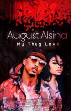 August Alsina: My Thug Love by MarKaylyn