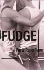 FUDGE  ✌︎ Grethan // COMPLETED by PastelPaperPlane