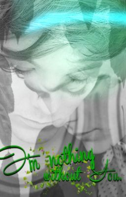 nothing without you {larry stylinson}