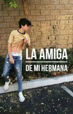 La Amiga de Mi Hermana ♥(J.M.B. y Tu) by GabyX2
