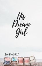 His Dream Girl by vee0821