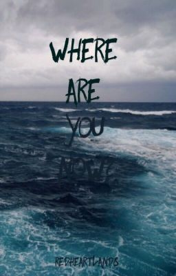 Where Are You Now? - Micheline - Wattpad