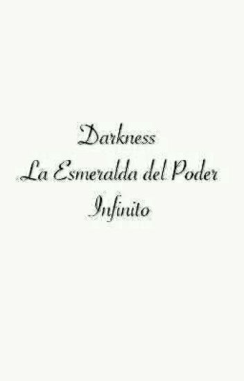Darkness, La Esmeralda del Poder Infinito