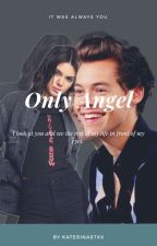 Only Angel {H.S}  by katerinastxx