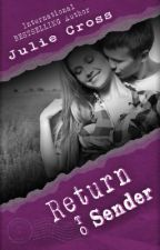 Return To Sender (Letters to Nowhere #2) by juliecrossauthor