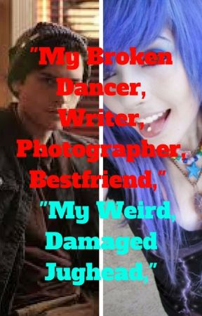 """My Broken Dancer Writer Photographer Bestfriend,""""My Weird Damaged Jughead,"" by theoreticaltheif"