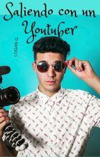 Saliendo Con un Youtuber (Logan G) [TERMINADA] by AndyG_2003