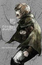 No Sound by HanjiJaegerbombastic