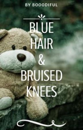 Blue Hair and Bruised Knees by booodiful