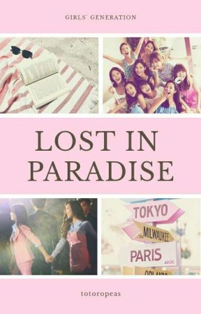 Lost In Paradise (SNSD) by totoropeas