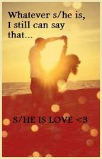 S/He is LOVE by ilovemYOUsic
