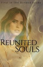Reunited Souls (1st in 1AU Bonded Books) by padme37221
