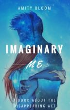 Imaginary Me by AmityBloom