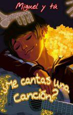 •¿Me Cantas Una Canción?•  {Miguel Rivera y Tú} COCO by Mia_Le_burn