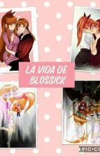 La Vida De Blossick by Blossick123