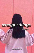 ·Stranger Things·   Mike Y Tu  by strangxrthxngs
