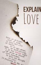 Explain, Love by honeio
