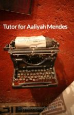 Tutor for Aaliyah Mendes by skylarmendes98