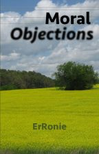 Moral Objections by ErRonie