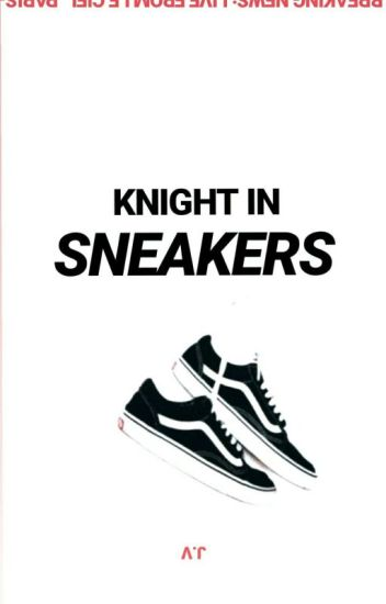 His Knight in Sneakers.