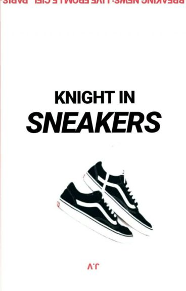 His Knight in Sneakers. (Completed)