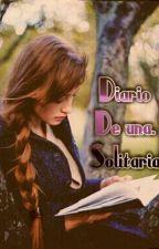 Diario de una solitaria. by Art3mis_076