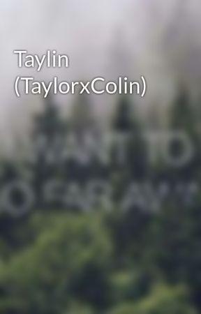 Taylin (TaylorxColin) by BandyBanderBandsss