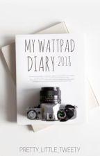 My Wattpad Diary 2018 by Pretty_Little_Tweety