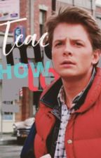 Teach Me To Fly      I Marty McFly x Reader