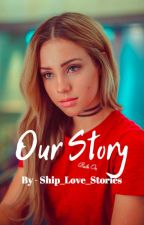 *Jenzie* Our Story COMPLETED by Ship_Love_Stories