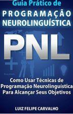 Guia Prático De Programação Neurolinguística by Livros_Onlinelive