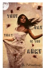 They Say That In The Army by PutSomethingIn