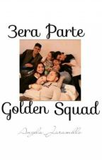 Golden Squad >3era Parte<.  by Angela_jaramillo
