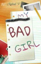 My Bad Girl by IqlalF
