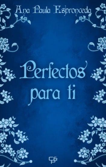 Perfectos para ti (en edición)