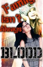 Family Isn't Always Blood (Katy Perry fanfic) by KatyCatChloe