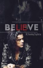 Be(lie)ve » Harry Styles |ACTUALIZACIONES LENTAS| by xCheekyStylesx