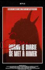 Esma | Quand le Diable se met à Aimé. by TaPriincess213