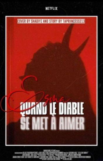 Esma | Quand le Diable se met à Aimé.