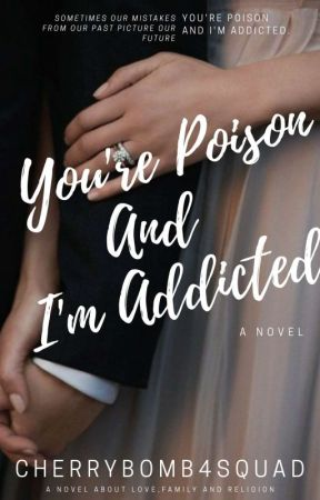 You're Poison And I'm Addicted by BeautyWithBooks101