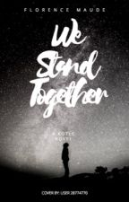 We Stand Together by florencemaude
