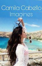 Camila Cabello Imagines  by UnAmericanTeen